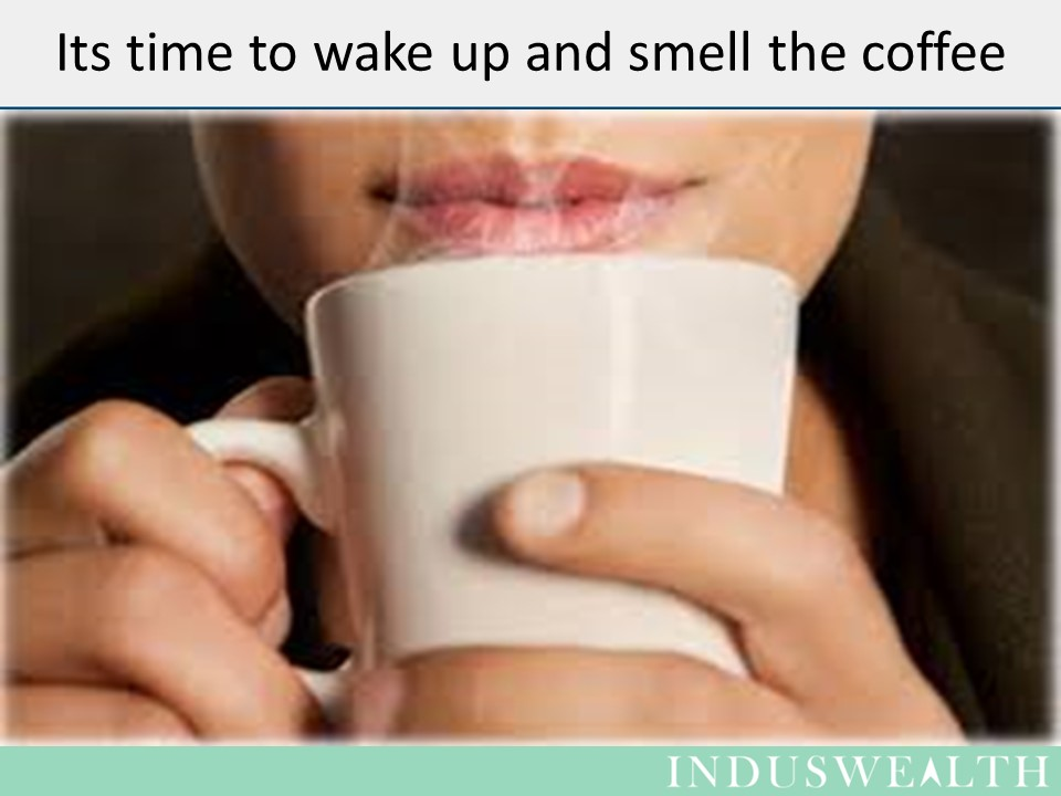 Its time to wake up and smell the coffee